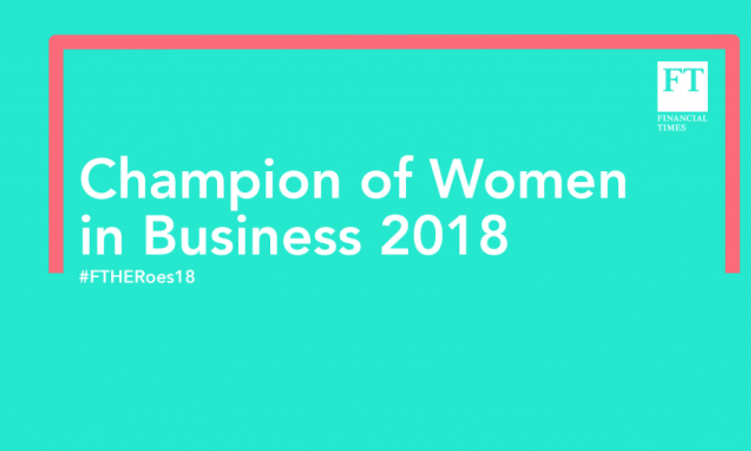 20 9 18 Sue Unerman recognised in the FT and HE Roes Champions of Women in Business
